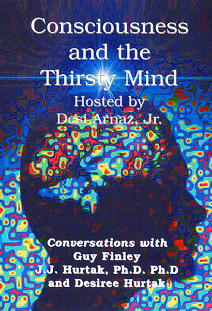 Consciousness and the Thirsty Mind DVD
